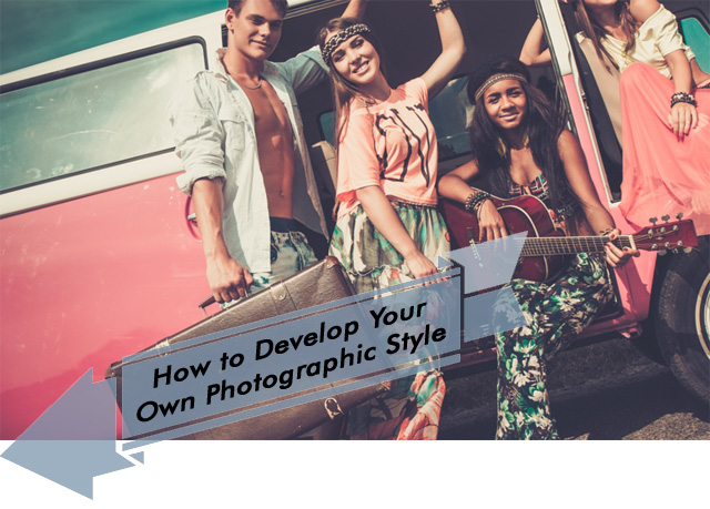 How to Develop Your Own Photographic Style